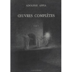 Adolphe Appia - Œuvres complètes - Tome II