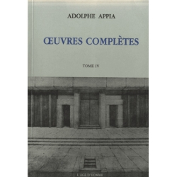 Adolphe Appia - Œuvres complètes - Tome IV