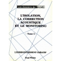L'isolation, la correction acoustique et le monitoring - Tome 1