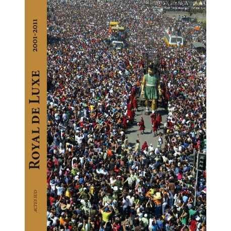 Royal de Luxe 2001-2011