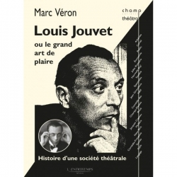 Louis Jouvet ou le grand art de plaire