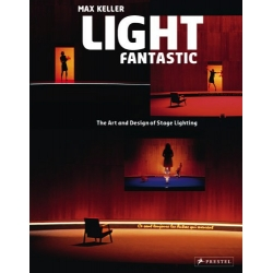 Light Fantastic: The Art and Design of Stage Lighting (version anglaise)