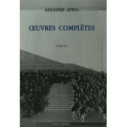 Adolphe Appia - Œuvres complètes - Tome III