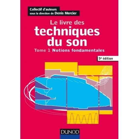 Le livre des techniques du son - Tome 1